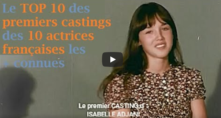 premiers castings de isabelle adjani sophie marceau emmanuelle béart